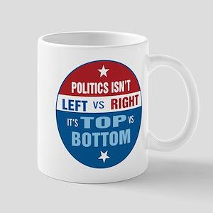 Politics are Top vs Bottom Mug