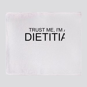 Trust Me, Im A Dietitian Throw Blanket