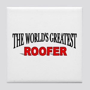 """The World's Greatest Roofer"" Tile Coaster"