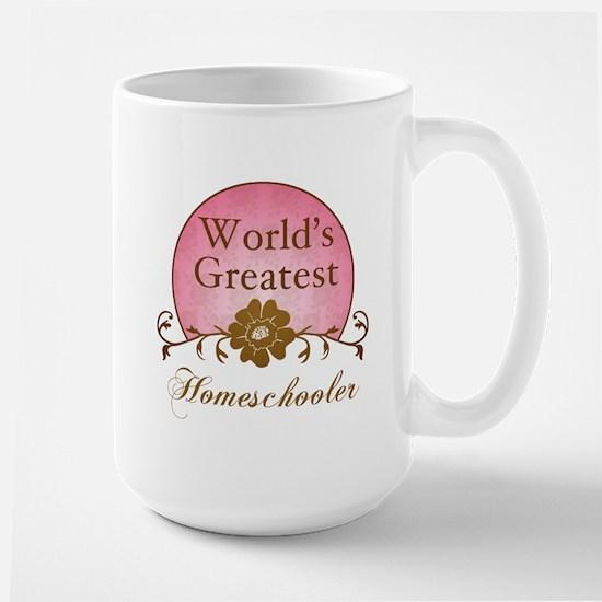 World's Greatest Homeschooler (For Moms) Large Mug