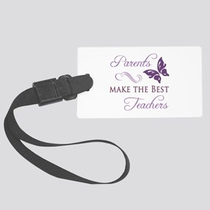 Parents Make The Best Teachers Large Luggage Tag