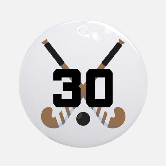 Field Hockey Number 30 Ornament (Round)