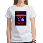 Vote 3rd Party! Women's T-Shirt