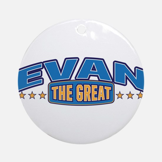 The Great Evan Ornament (Round)