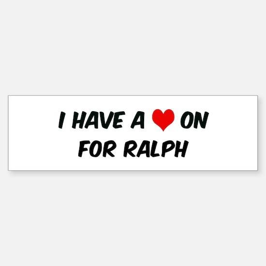 Heart on for Ralph Bumper Bumper Bumper Sticker