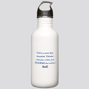 Don't call me a liberal Water Bottle