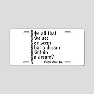 POE A Dream Within Aluminum License Plate