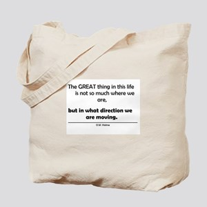 The Great thing in this life Tote Bag