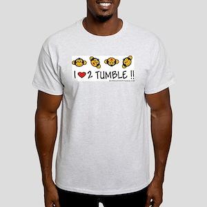 I Love 2 Tumble Ash Grey T-Shirt