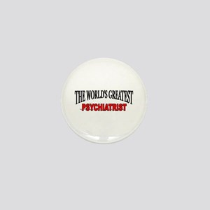 """The World's Greatest Psychiatrist"" Mini Button"