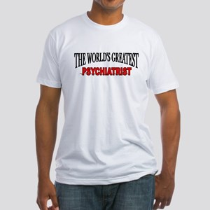 """""""The World's Greatest Psychiatrist"""" Fitted T-Shirt"""