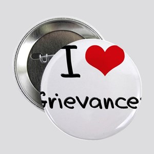 """I Love Grievances 2.25"""" Button"""