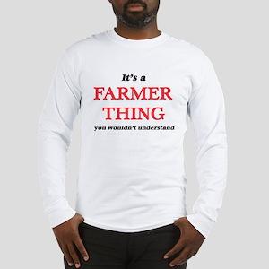It's a Farmer thing, you w Long Sleeve T-Shirt
