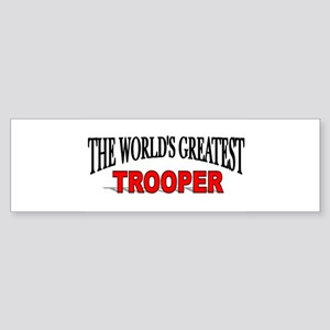 """The World's Greatest Trooper"" Bumper Sticker"