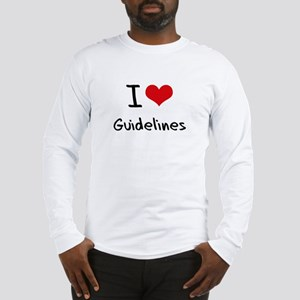 I Love Guidelines Long Sleeve T-Shirt