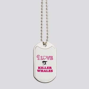 I Love Killer Whales Dog Tags