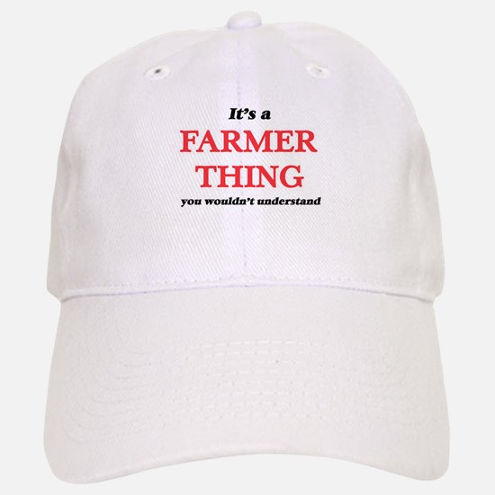 It's a Farmer thing, you wouldn't unde Baseball Baseball Cap