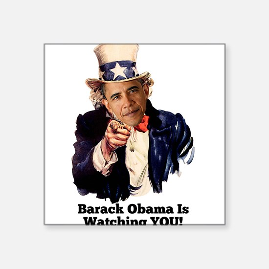 Barack Obama Is Watching YOU Political Satire Stic