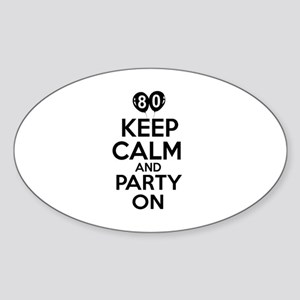 Keep calm 80 year old designs Sticker (Oval)