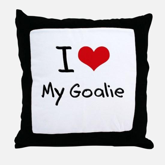 I Love My Goalie Throw Pillow