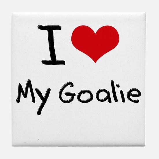 I Love My Goalie Tile Coaster