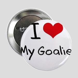 "I Love My Goalie 2.25"" Button"