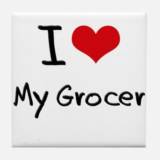 I Love My Grocer Tile Coaster