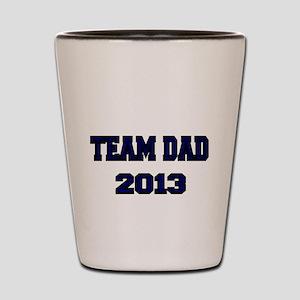 TEAM DAD 2013 Shot Glass
