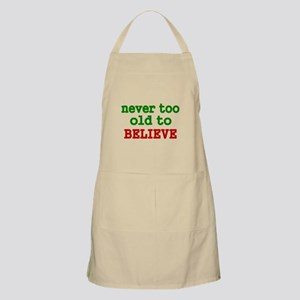 never too old to Believe Apron