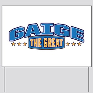The Great Gaige Yard Sign