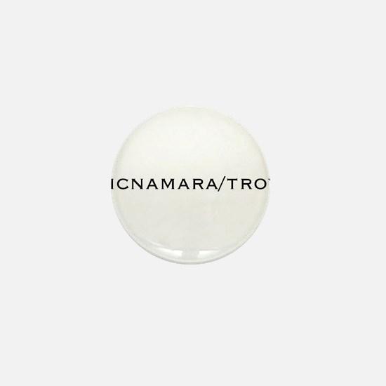 McNamara/Troy Mini Button