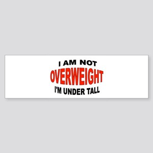 UNDER TALL Bumper Sticker