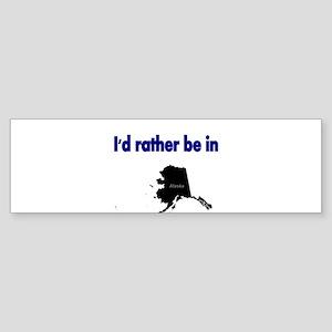 Id rather be in Alaska Bumper Sticker