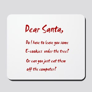 Dear Santa Have Some E-cookie Mousepad