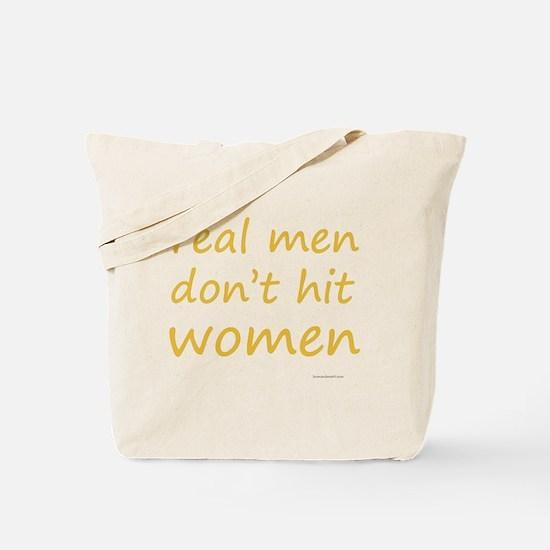 real men don't hit women Tote Bag