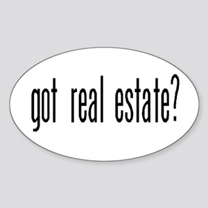 GOT REAL ESTATE? Oval Sticker