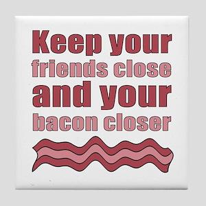 Bacon Humor Saying Tile Coaster