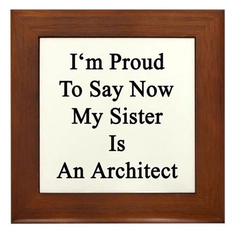 I'm Proud To Say Now My Sister Is An Architect Fra
