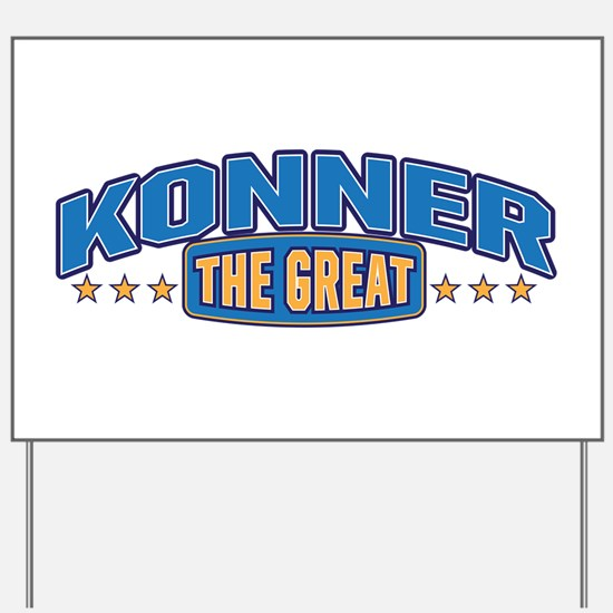 The Great Konner Yard Sign