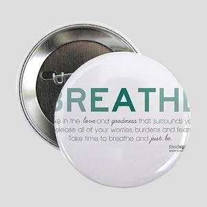 "Breathe 2.25"" Button"