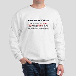 Burglars Beware!!! Sweatshirt