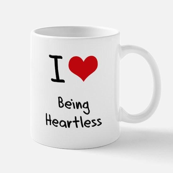 I Love Being Heartless Mug