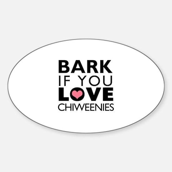 Bark If You Love Chiweenie Decal