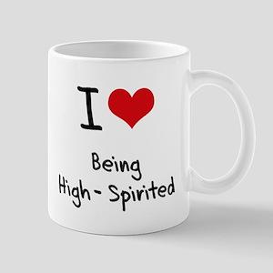I Love Being High-Spirited Mug