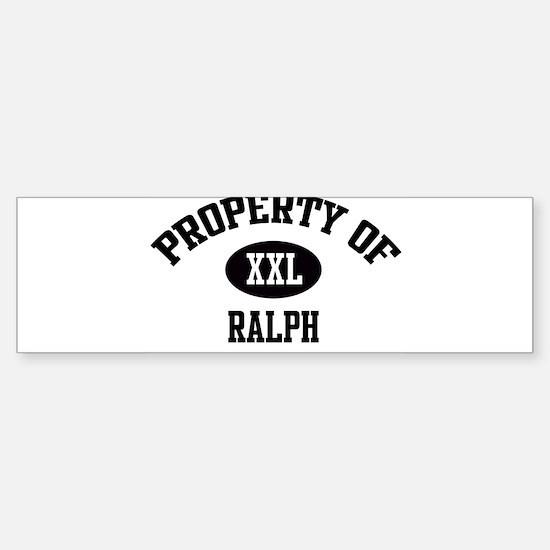 Property of Ralph Bumper Bumper Bumper Sticker