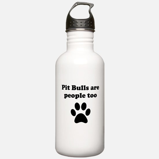Pit Bulls Are People Too Water Bottle