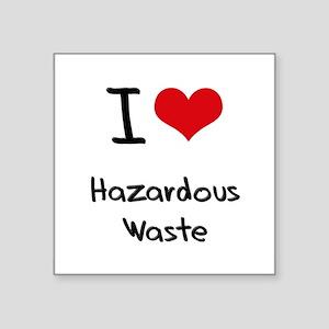 I Love Hazardous Waste Sticker