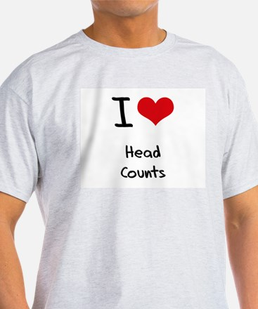 I Love Head Counts T-Shirt