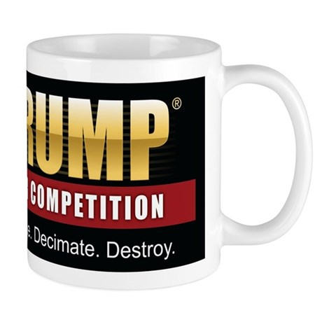 Trump Your Competition Mug