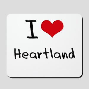 I Love Heartland Mousepad